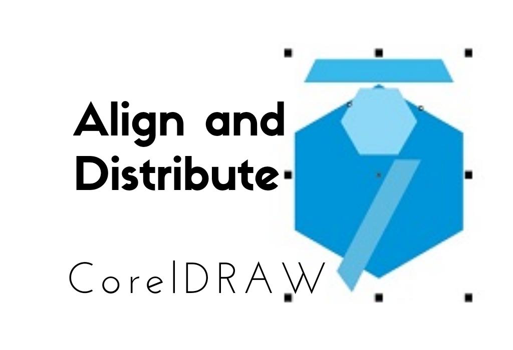 Align and Distribute Tools, Kemudahan Menata Letak Objek