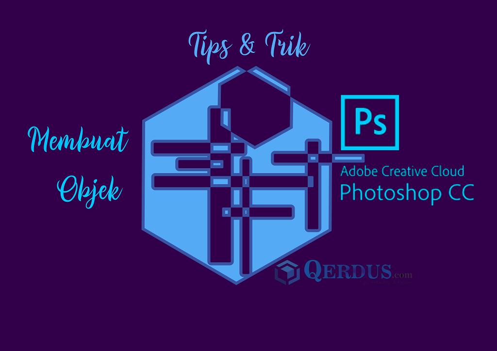 Membuat Objek Unik dengan Adobe Photoshop