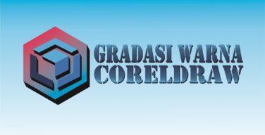 Membuat Gradasi Warna pada Objek di CorelDraw