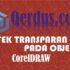 memberi-efek-transparan-pada-objek-di-coreldraw