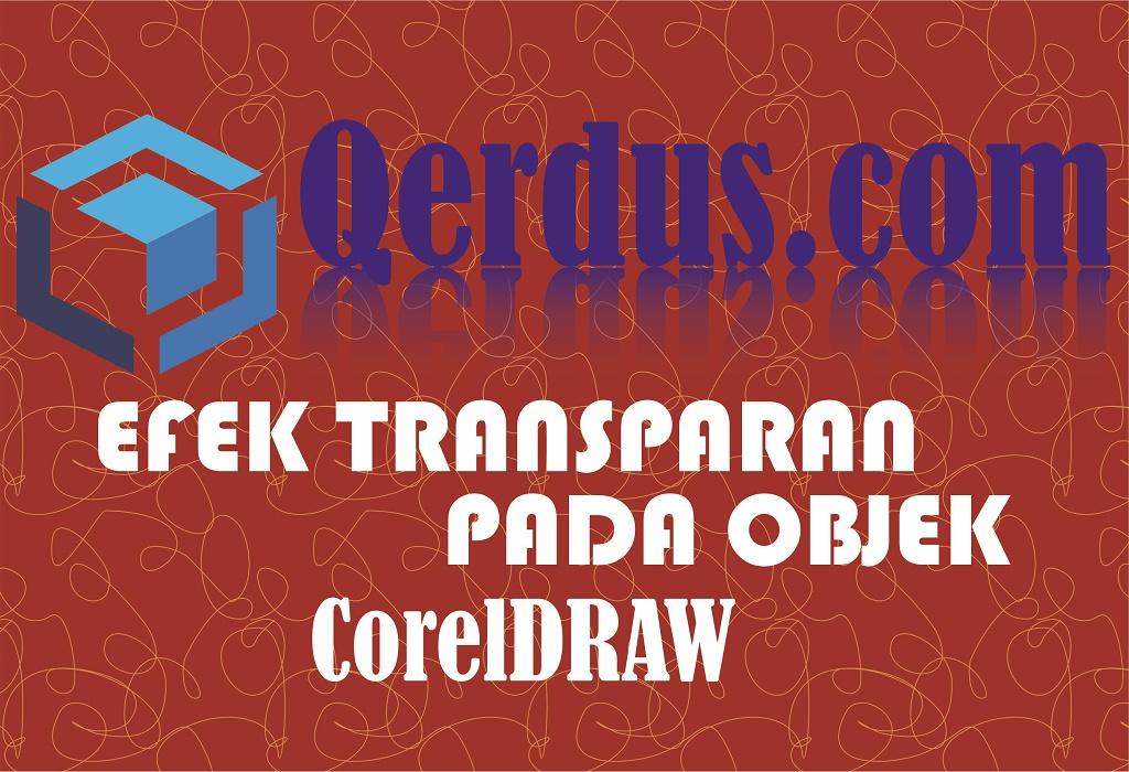Memberi Efek Transparan pada Objek di CorelDraw