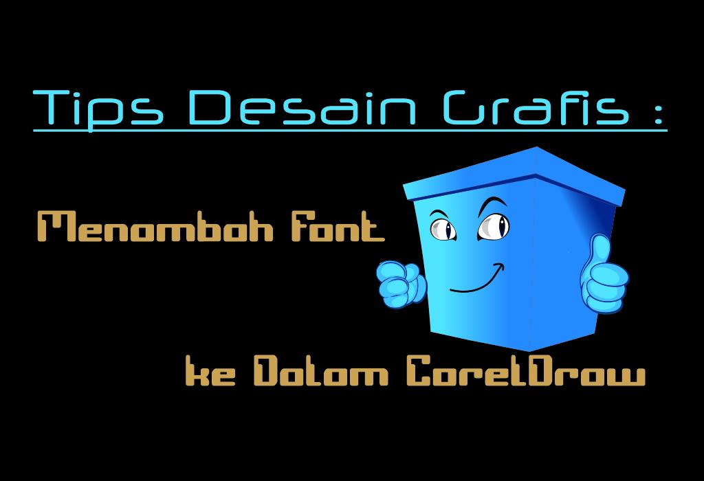 Menambah Font Tipe Baru pada CorelDraw