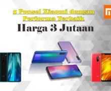 5 Rekomendasi HP Xiaomi Terbaik Harga 3 Jutaan