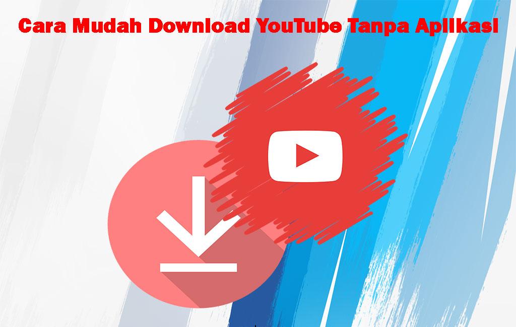 Cara Download Video Youtube Tanpa Aplikasi selain y2mate