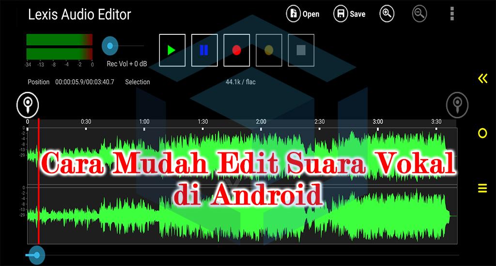 Cara mudah mengedit suara vokal musik di Android