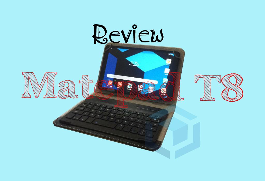 Review-huawei-matepad-t8-pengalaman-untuk-bloging
