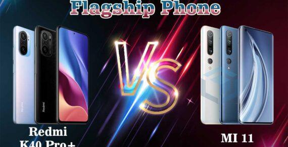 Banding flagship Xiaomi, Redmi K40 Pro+ vs MI 11