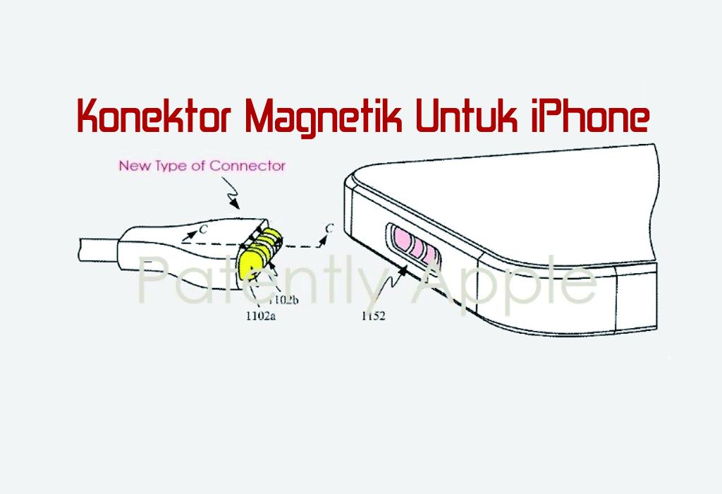 Apple patenkan konektor magnetik baru untuk iphone