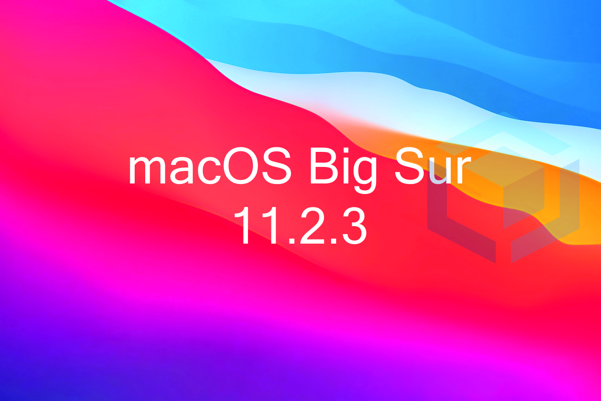 Update macOS Big Sur 11.2.3 dengan fokus patch keamanan