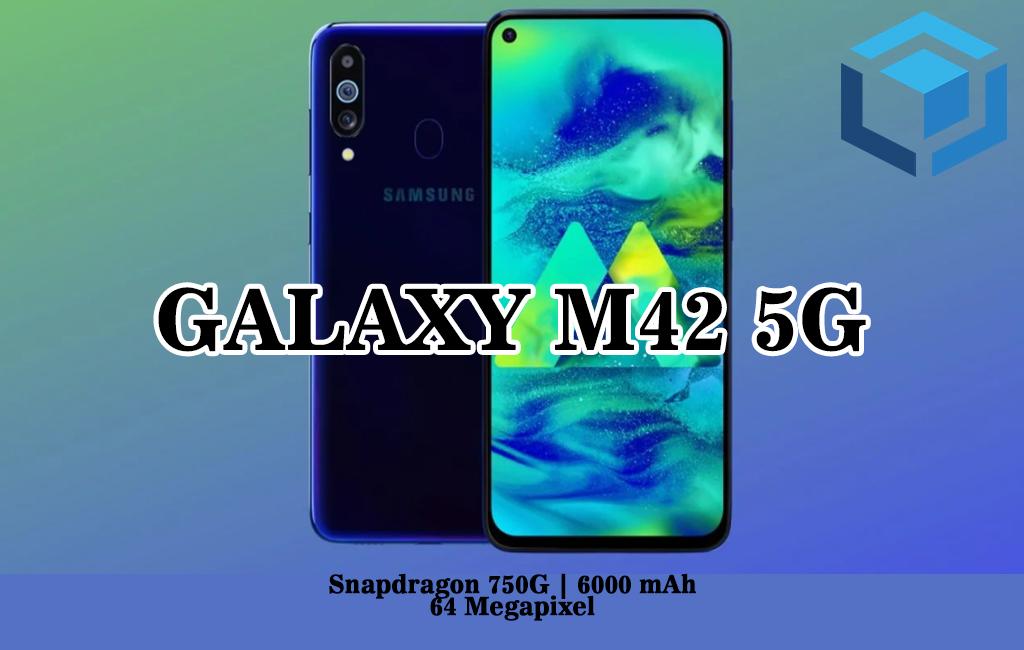 Spesifikasi Galaxy M42 5G mungkin akan gunakan chipset Snapdragon 750G