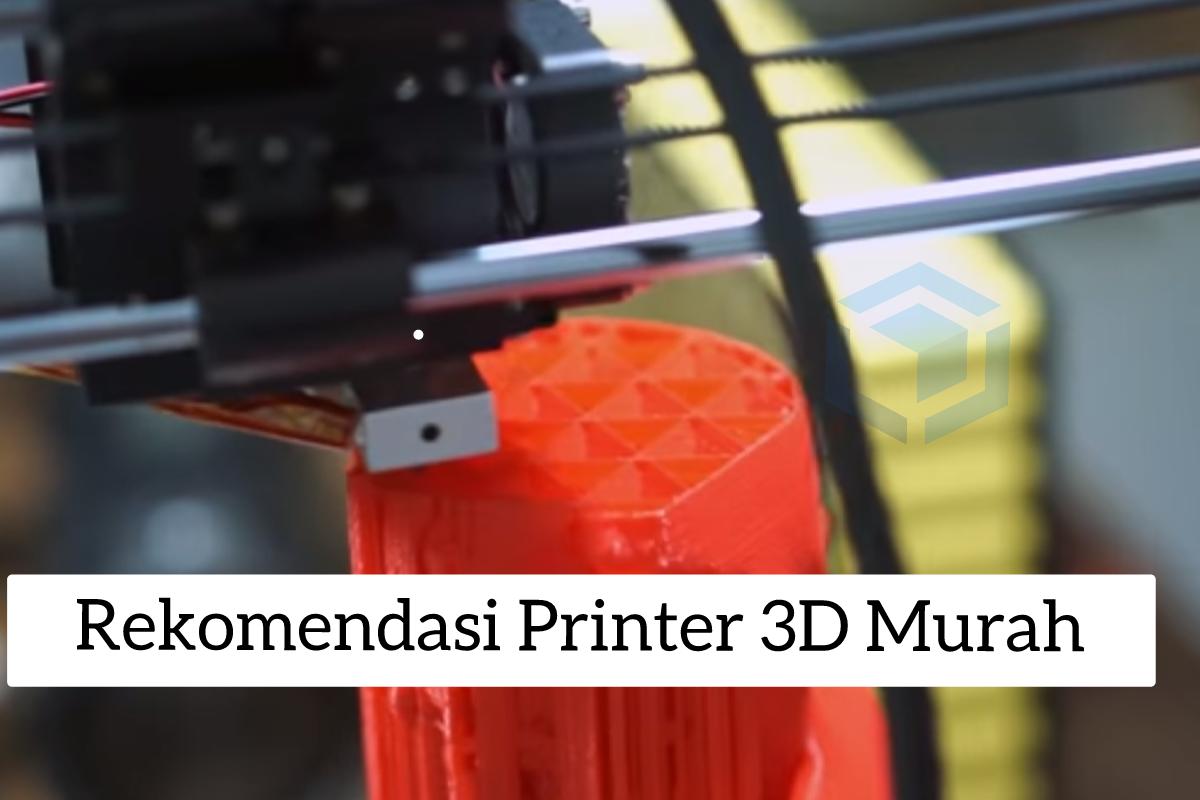 Rekomendasi Printer 3D murah bagi pemula bahkan profesional